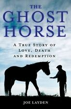The Ghost Horse: A True Story of Love, Death, and Redemption-ExLibrary