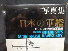 PICTORIAL: FIGHTING SHIPS OF THE IMPERIAL JAPANESE NAVY By Shizuo Fukui