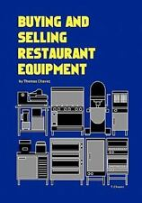 Buying and Selling Restaurant Equipment by Thomas Chavez (2010, Paperback)