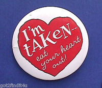 Hallmark BUTTON PIN Valentines Vintage HEART IM TAKEN EAT YOUR OUT Holiday
