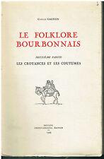 Camille Gagnon - Le Folklore Bourbonnais - 2 ème partie - Croyances et Coutumes