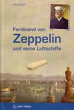 Ferdinand von Zeppelin und seine Luftschiffe -Jörg Koch (2017,Kunststoffeinband)