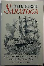 THE FIRST SARATOGA-WILLIAM BELL CLARK-JOHN YOUNGUS NAVY-SLOOP-REVOLUTIONARY WAR