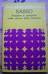 PASSATO E PRESENTE NELLA STORIA DELLA FILOSOFIA - GENNARO SASSO - LATERZA