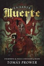 New, La Santa Muerte: Unearthing the Magic & Mysticism of Death, Prower, Tomás,