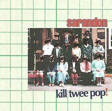 NEW - Kill Twee Pop! by Sarandon