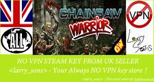 Chainsaw Warrior Steam key Region Free NO VPN UK seller