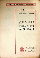 ANALISI DEI PIGMENTI MINERALI - TERENZIO VIGNOLA - ED. ITALIANA, 1947