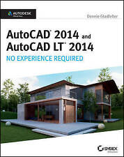 AutoCAD 2014 and AutoCAD LT 2014: No Experience Required: Autodesk Official Pres