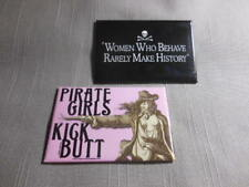 "New 3"" x 2""  ""Pirate Girls Kick Butt"" ""Women Who Behave"" Metal Magnets"