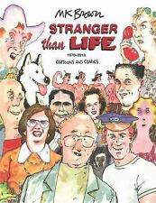 Stranger Than Life: Cartoons and Comics 1970-2013 by Brown, M.K.