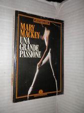 UNA GRANDE PASSIONE Mary Mackey Mondadori 1990 libro romanzo narrativa racconto