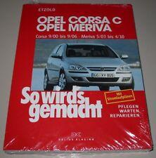 Reparaturanleitung Opel Corsa C + Meriva 58 - 125 PS Benzin + Diesel NEU!