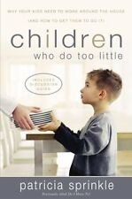 Children Who Do Too Little: Why Your Kids Need to