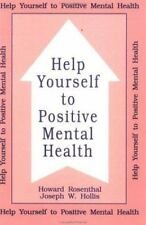 Help Yourself to Positive Mental Health by Joseph W. Hollis and Howard...