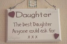 Wall Plaque The Best Daughter Anyone Could Ask For XXX Cream Sign 18cm F1315D