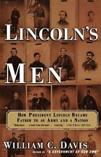 LINCOLN'S MEN: How President Lincoln Became Father to an Army and a Nation by D