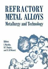 Refractory Metal Alloys Metallurgy and Technology : Proceedings of a...