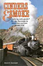 Osterwald, Doris B CINDERS & SMOKE : A MILE BY MILE GUIDE FOR THE DURANGO TO SIL