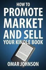 How to Promote Market and Sell Your Kindle Book : Amazon Kindle Publishing...