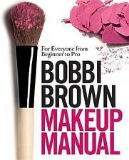 Bobbi Brown Makeup Manual Book by Brown  Bobbi (Hardback) 9780755318476 NEW