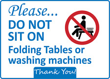 Please Do Not Sit On Folding Tables Or Machine Adhesive Vinyl Sign Decal