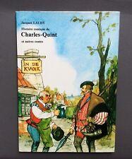 Histoire comique de Charles-Quint et autres contes. Ed Jonas. J.Laudy S/N