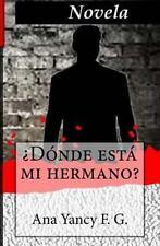 Donde Esta Mi Hermano? by Ana Fallas Gamboa (2016, Paperback)