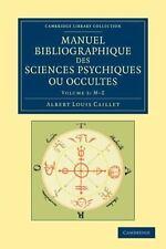 Manuel bibliographique des sciences psychiques ou occultes (Cambridge Library