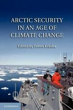 Arctic Security in an Age of Climate Change (2013, Paperback)