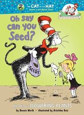 Oh Say Can You Seed?: All About Flowering Plants (Cat in the Hats Learning Libr