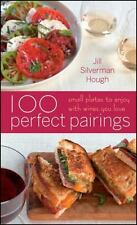 100 Perfect Pairing, Small Plated to Enjoy with Wines You Love