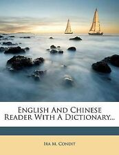 NEW English And Chinese Reader With A Dictionary... by Ira M. Condit