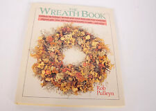 The Wreath Book by Rob Pulleyn (1988, Hardcover)