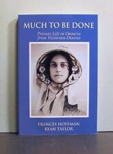 Private Life in Ontario from Victorian Diaries, Much to be Done, Social History