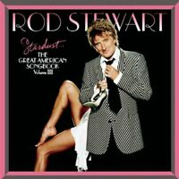 Rod Stewart : Stardust - The Great American Songbook Vol. 3 CD (2005)