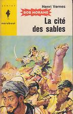 C1 Henri VERNES Bob Morane LA CITE DES SABLES Reimpression Type 5 1963
