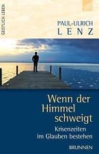 Buch Wenn der Himmel schweigt Krisenzeiten im Glauben bestehen Paul-Ulrich Lenz