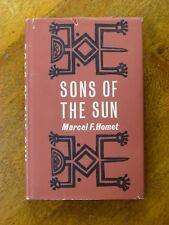 Sons of the Sun - Marcel F Homet (Hardback, 1963 1st ed.) archaeology