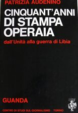 PATRIZIA AUDENINO CINQUANT'ANNI DI STAMPA OPERAIA UNITÀ GUERRA LIBIA GUANDA 1976
