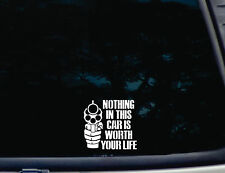 """""""NOTHING IN THIS CAR IS WORTH YOUR LIFE"""" funny gun protected Die cut decal"""