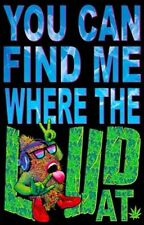 DRUG POSTER You Can Find Me Where the Loud At Blacklight 24x36 Scorpio