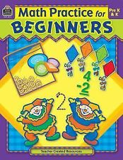 Math Practice for Beginners by Teacher Created Resources Staff (2004, Paperback,