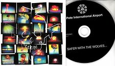 PETE INTERNATIONAL AIRPORT Safer With The Wolves... 2017 UK 11-trk promo CD BRMC