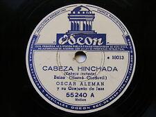 OSCAR ALEMAN Odeon 55240 JAZZ 78 CABEZA HINCHADA / RIO SWANEE NM
