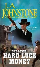The Loner: Hard Luck Money by J.A. Johnstone