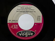 CHRIS ANDREWS Too bad you don't want me / yesterday man INT 80010 JUKE BOX