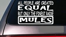 "Mules all people equal 6"" sticker *E480* decal vinyl mule draft hinny pull cart"