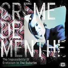 CREME DE MENTHE - THE IMPOSSIBILITY OF EROTICISM IN THE SUBURBS NEW VINYL RECORD
