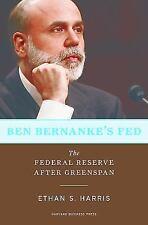 NEW - Ben Bernanke's Fed: The Federal Reserve After Greenspan
